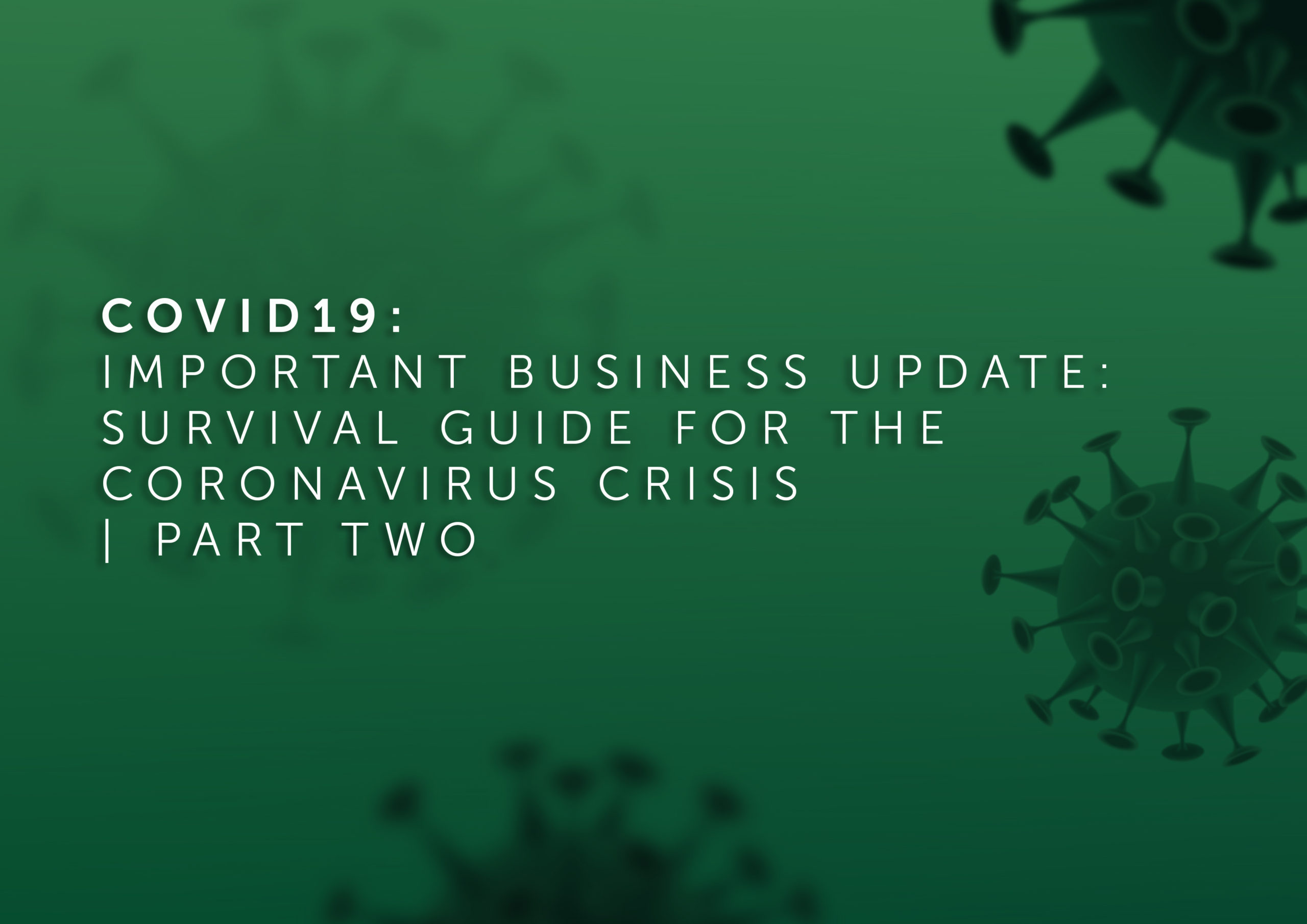 COVID19: Important Business Update: The Three Step Guide to Thrive   Part Two