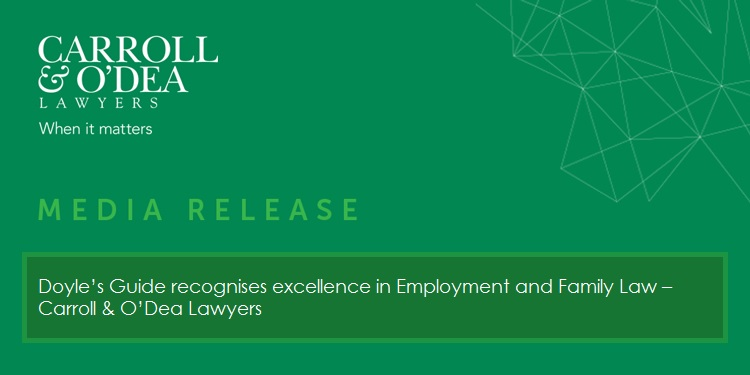 Doyle's Guide recognises excellence in Employment and Family Law – Carroll & O'Dea Lawyers