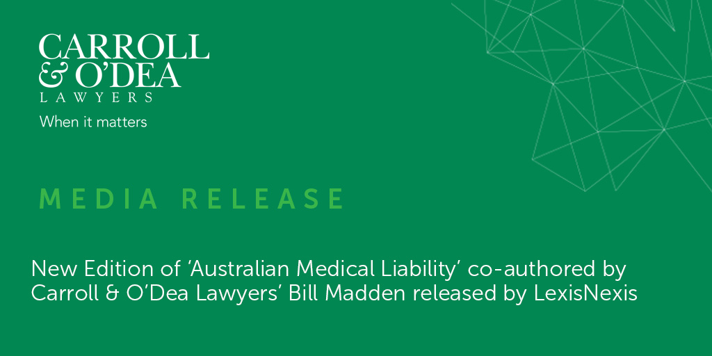 New Edition of 'Australian Medical Liability' co-authored by Carroll & O'Dea Lawyers' Bill Madden released by LexisNexis